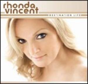 DESTINATION LIFE RHONDA VINCENT (CD)