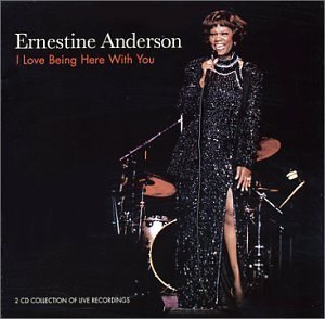 ERNESTINE ANDERSON - I LOVE BEING HERE WITH YOU (CD)