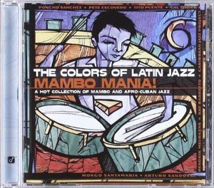 THE COLORS OF LATIN JAZZ MAMBO MANIA (CD)