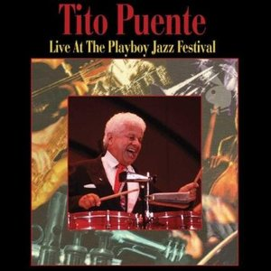 TITO PUENTE - LIVE AT THE PLAYBOY JAZZ FESTIVAL (CD)