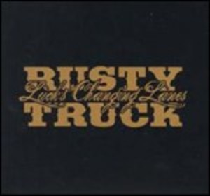 TRUCK RUSTY - LUCK'S CHANGING LANES -2CD (CD)