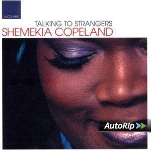 SHEMEKIA COPELAND - TALKING TO STRANGERS (CD)