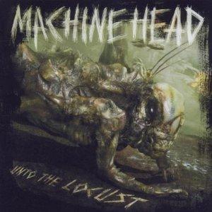 MACHINE HEAD - UNTO THE LOCUST (CD)