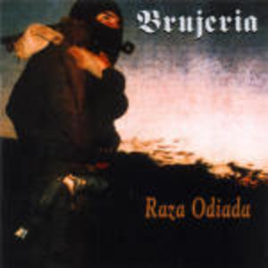 BRUJERIA - RAZA ODIADA (CD)