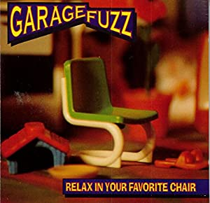GARAGE FUZZ - RELAX IN YOUR FAVORITE CHAIR (CD)