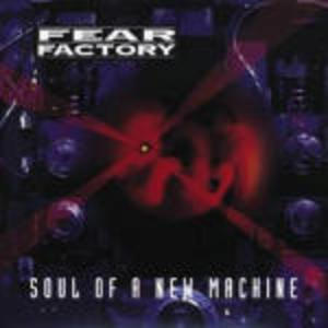 FEAR FACTORY - SOUL OF A NEW MACHINE (CD)