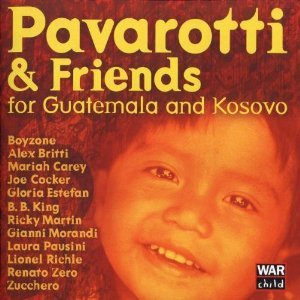 PAVAROTTI AND FRIENDS FOR GUATEMALA AND KOSOVO (CD)