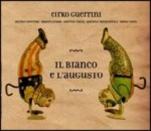 CIRKO GUERRINI - IL BIANCO E L'AUGUSTO (CD)