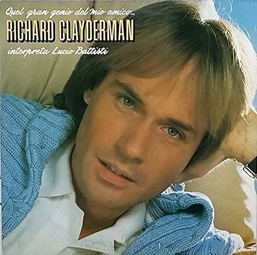 RICHARD CLAYDERMAN - QUEL GRAN GENIO DEL MIO AMICO (INTERPRETA LUCIO BATTISTI) (LP)