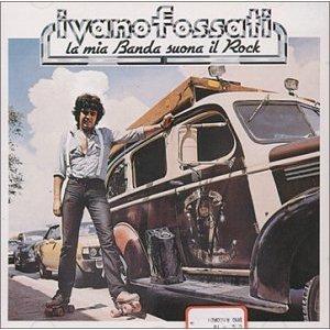 IVANO FOSSATI - LA MIA BANDA SUONA IL ROCK (CD)