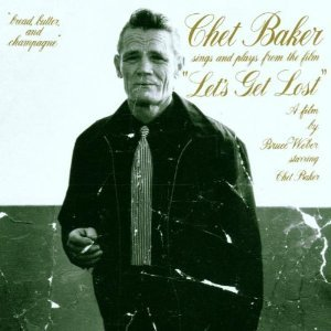CHET BAKER - SINGS AND PLAYS FROM THE FILM LET'S GET LOST (CD)