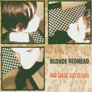 BLONDE REDHEAD - FAKE CAN BE JUST AS GOOD (CD)
