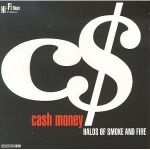 CASH MONEY - HALOS OF SMOKE AND FIRE (CD)