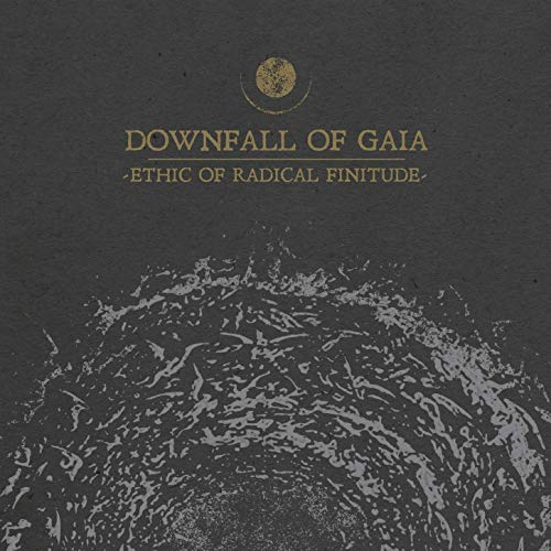 DOWNFALL OF GAIA - ETHIC OF RADICAL FINITUDE (CD)