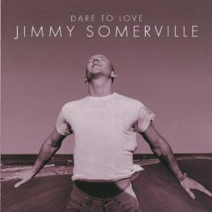 JIMMY SOMERVILLE - DARE TO LOVE (CD)