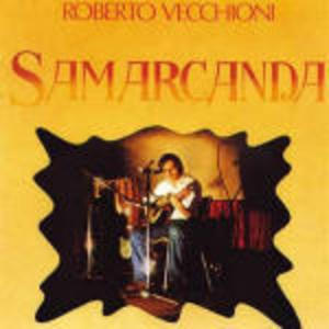 ROBERTO VECCHIONI - SAMARCANDA * (CD)