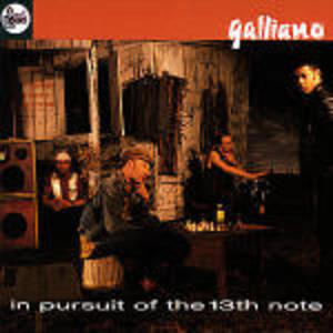 GALLIANO - IN PURSUIT OF THE 13TH NOTE (CD)