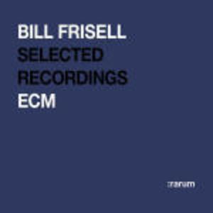SELECTED RECORDINGS BILL FRISELL (CD)