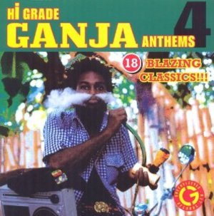 HI-GRADE GANJA ANTHEMS VOL. 4 (CD)