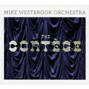 MIKE WESTBROOK ORCHESTRA - LE CORTEGE (CD)