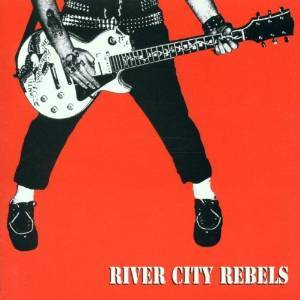 RIVER CITY REBELS - PLAYING TO LIVE LIVING TO PLAY (CD)