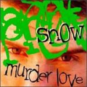 SNOW - MURDER LOVE (CD)