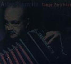 ASTOR PIAZZOLLA - TANGO ZERO HOURS (CD)