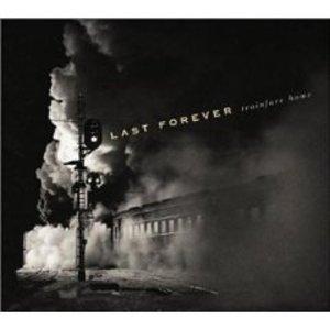 LAST FOREVER - TRAINFARE HOME LAST FOREVER (CD)