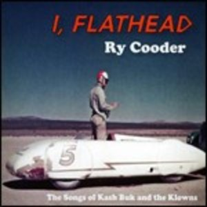 RY COODER - I FLATHEAD (CD)