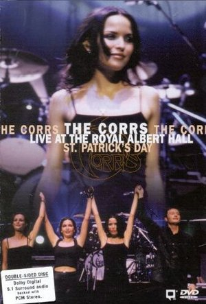 THE CORRS - AT THE ROYAL ALBERT HALL ST. PATRICK'S DAY (DVD)