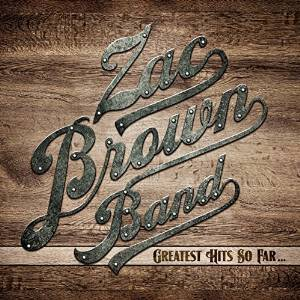 ZAC BROWN BAND - GREATEST HITS SO FAR... (CD)