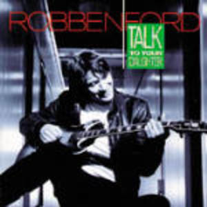 ROBBEN FORD - TALK TO YOUR DAUGHTER (CD)