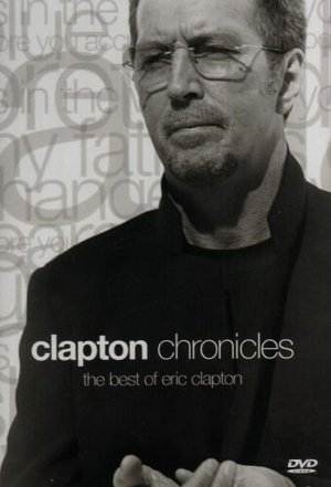 ERIC CLAPTON - CHRONICLES THE BEST OF ERIC CLAPTON (DVD)