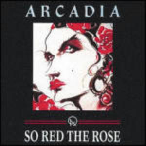 ARCADIA - SO RED THE ROSE (CD)
