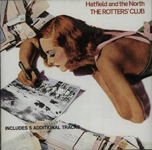 HATFIELD AND THE NORTH - THE ROTTERS CLUB (CD)