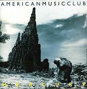 AMERICAN MUSIC CLUB - MERCURY (CD)
