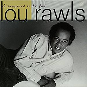 LOU RAWLS - IT'S SUPPOSED TO BE FUN (LP)