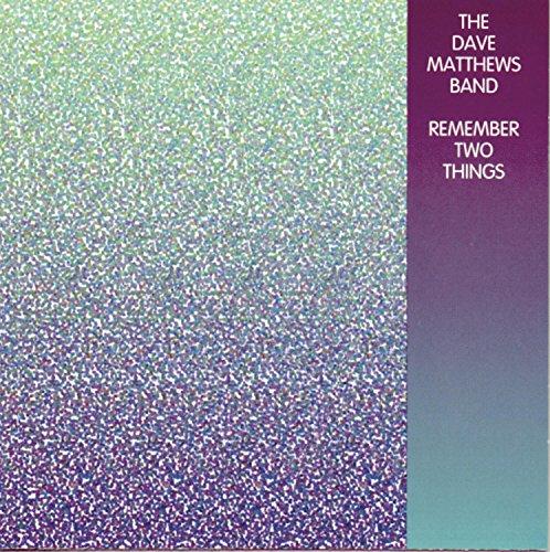 DAVE MATTHEWS - REMEMBER TWO THINGS (CD)