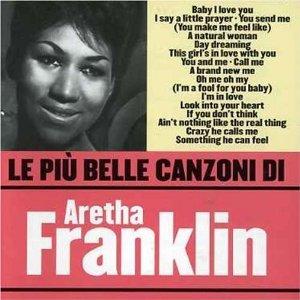 ARETHA FRANKLIN LE PIU' BELLE CANZONI (CD)