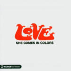 LOVE - SHE COMES IN COLORS (CD)