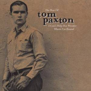 TOM PAXTON - I CAN'T HELP BUT WONDER WHERE I'M BOUND IMPORT (CD)