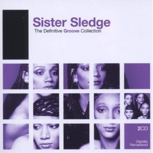 SISTER SLEDGE - THE DEFINITIVE GROOVE COLLECTION: SISTER SLEDGE