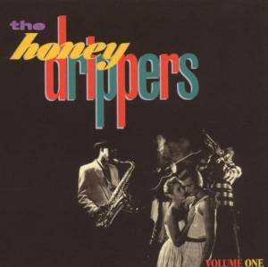THE HONEYDRIPPERS (CD)