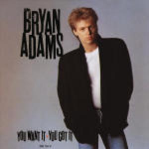 BRYAN ADAMS - YOU WANT IT-YOU GOT IT (CD)