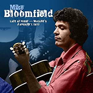 MIKE BLOOMFIELD - LATE AT NIGHT: MCCABES JANUARY 1,1977 (CD)