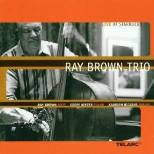 RAY BROWN TRIO - LIVE AT STARBUCKS (CD)