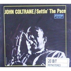 JOHN COLTRANE - SETTIN'THE PACE (CD)