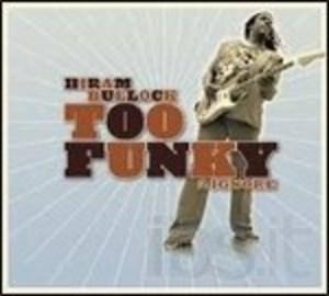 HIRAM BULLOCK - TOO FUNKY 2 (CD)