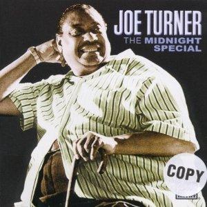 JOE BIG TURNER - THE MIDNIGHT SPECIAL (CD)