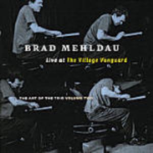 BRAD MEHLDAU - THE ART OF THE TRIO VOL.2 LIVE AT THE VILLAGE (CD